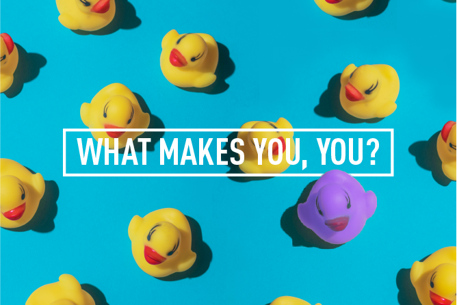 WHAT MAKES YOU. YOU? </BR> WORKSHOP : Wed 7th Feb