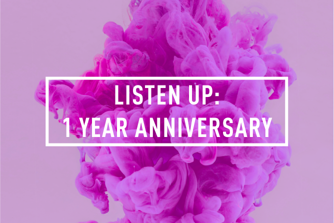 Listen Up : 1 year anniversary </BR> Special Event : Sat 18th NOV