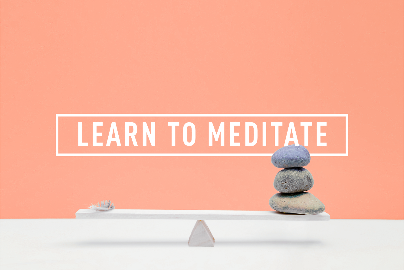 LEARN TO MEDITATE </BR> 4 WEEK COURSE : STARTS 10TH OCT