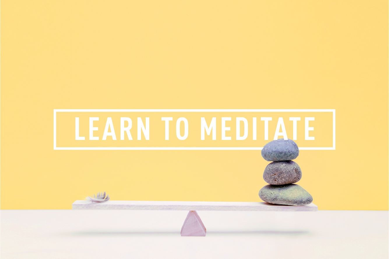LEARN TO MEDITATE </BR> 4 WEEK COURSE : STARTS 12TH SEP