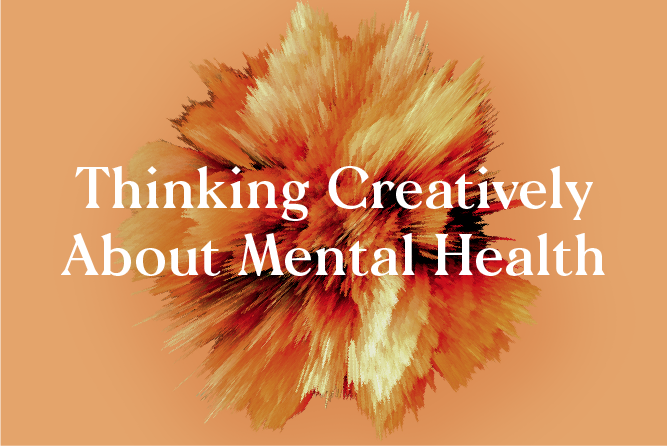 THINKING CREATIVELY ABOUT MENTAL HEALTH </br> FREE PANEL : WED 10TH OCT