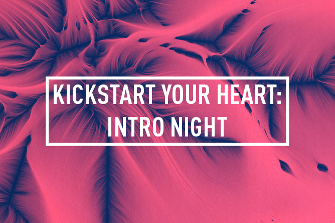 KICKSTART YOUR HEART <BR> FREE INTRO NIGHT : TUE 16TH JAN