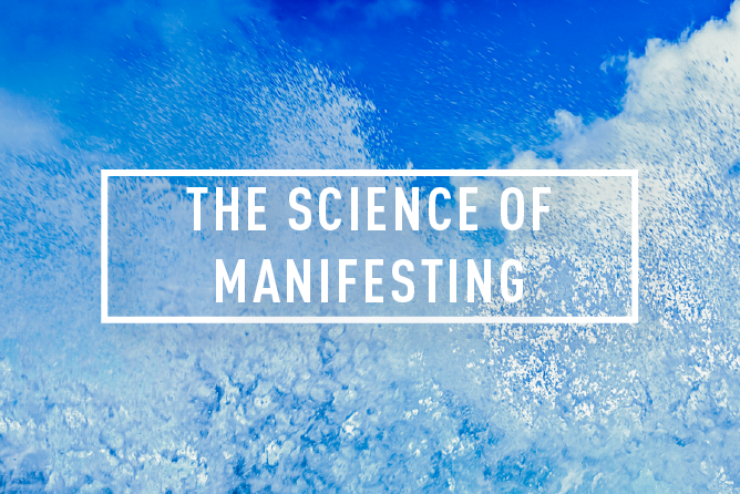 THE SCIENCE OF MANIFESTING <BR> WORKSHOP : THU 12TH APR