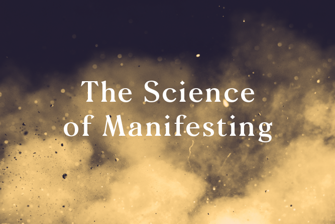 The Science of Manifesting </BR> Workshop : Wed 17th OCT