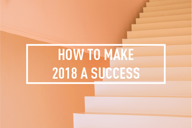 HOW TO MAKE 2018 A SUCCESS <BR> WORKSHOP : THU 18 JAN