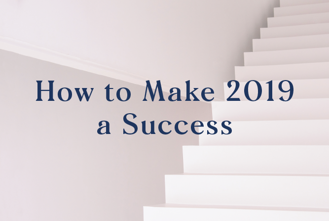HOW TO MAKE 2019 A SUCCESS <BR> WORKSHOP : THU 17th JAN
