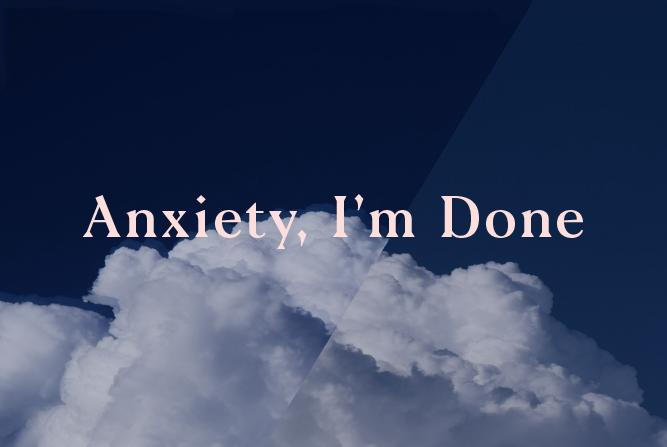 Anxiety, I'm Done <br>Workshop : Tue 21st Aug