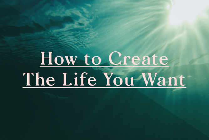 *SOLD OUT* How to create the life you want </BR> 4 Week course : Starts 25th Jun