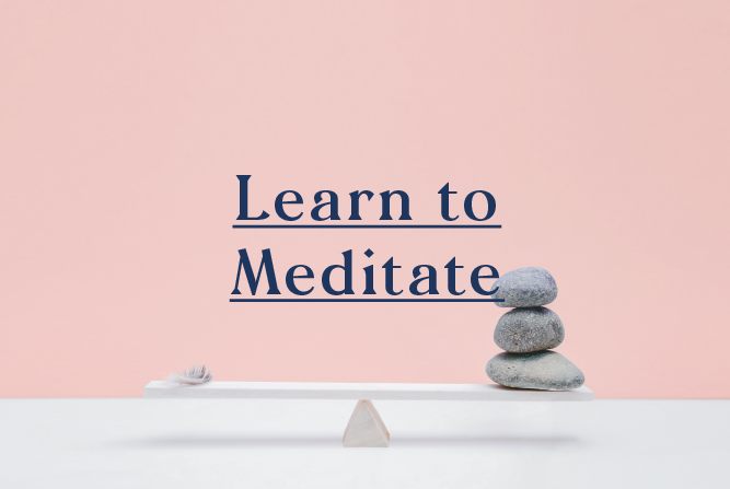 Learn to Meditate </BR> 4 Week course : Starts 23rd Jul