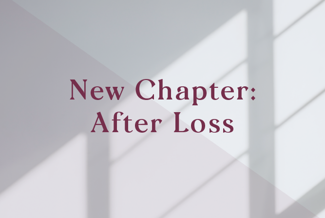 New Chapter : After Loss </BR> Special Workshop : Sat 28th July