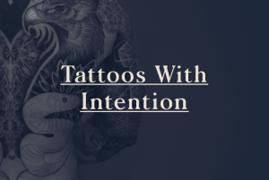 Tattoos with Intention by The Mark of Nara