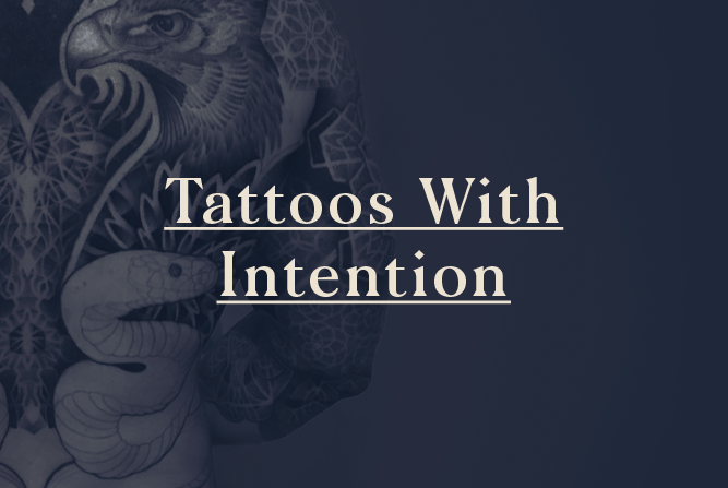 Tattoos with Intention </BR> Free Event : Thu 12th July