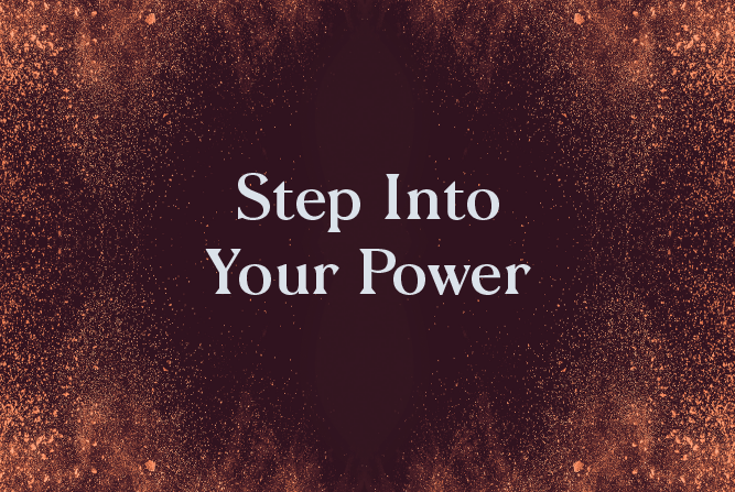 Step Into Your Power </BR> 6 Week course : Starts 16th August