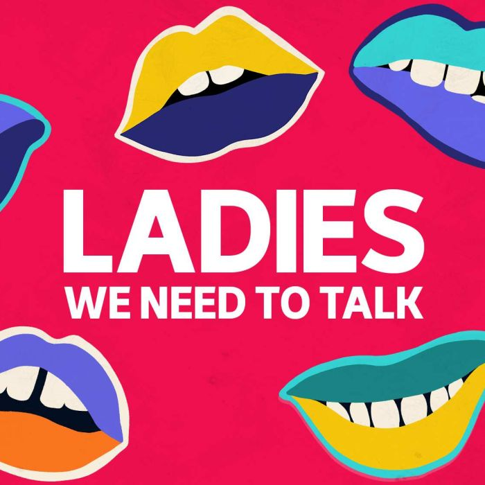 The animated cover of podcast Ladies We Need To Talk