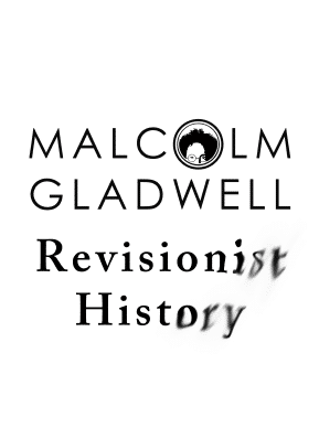 Malcolm Gladwell Revisionist History The Indigo Project